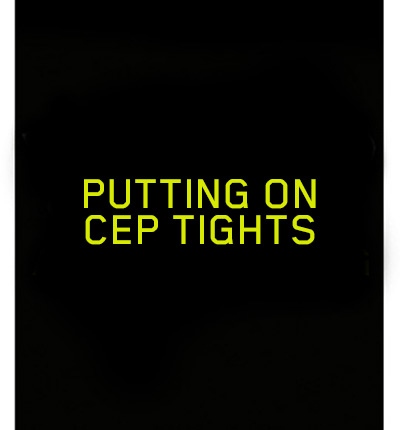 Putting on CEP tights